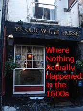 Ye Old White Horse in the Strand where actually nothing happened