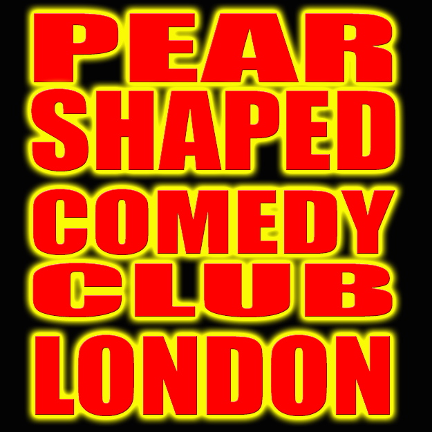 Pear Shaped Comedy Club London