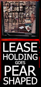 Leaseholding Goes Pear Shaped